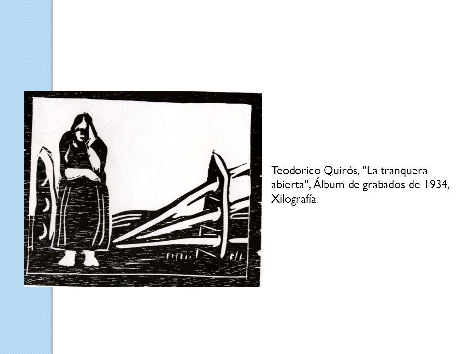 Teodorico Quirós, La tranquera abierta , Álbum de grabados de 1934, Xilografía