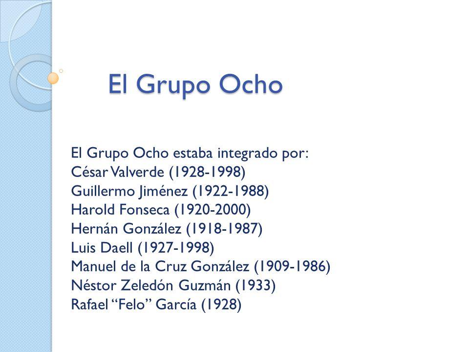 El Grupo Ocho El Grupo Ocho estaba integrado por: