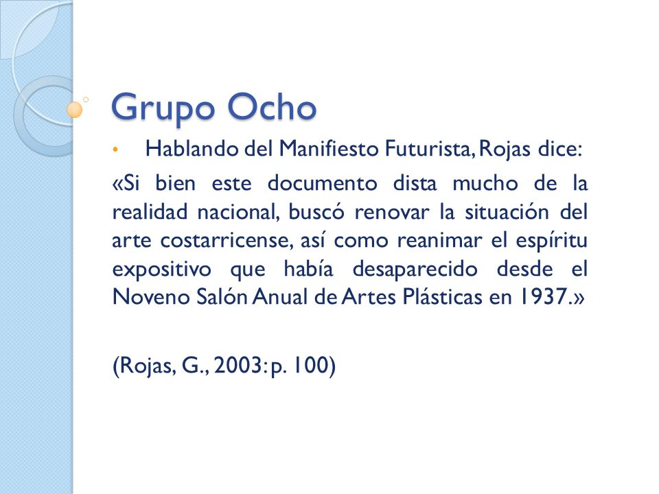 Grupo Ocho Hablando del Manifiesto Futurista, Rojas dice: