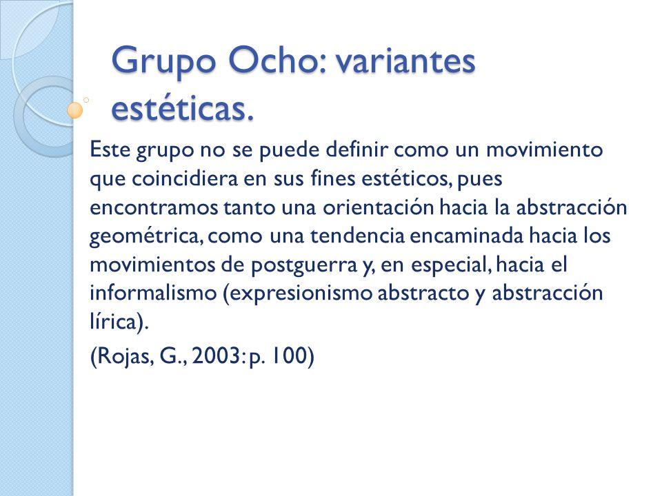 Grupo Ocho: variantes estéticas.