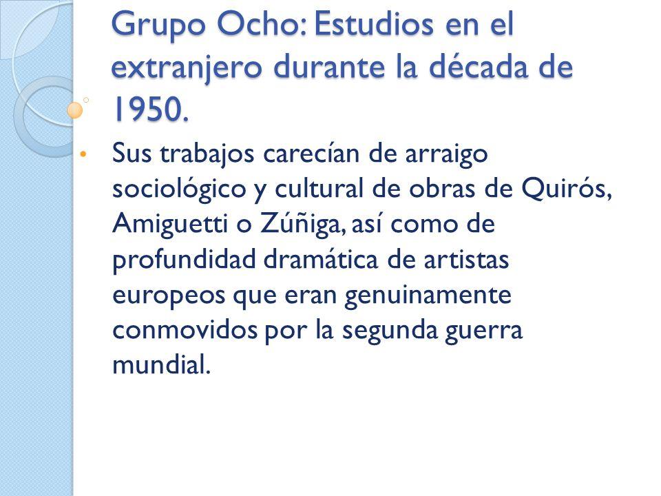 Grupo Ocho: Estudios en el extranjero durante la década de 1950.