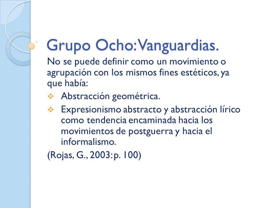 Grupo Ocho: Vanguardias.