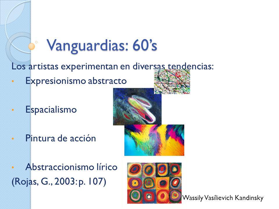 Vanguardias: 60's Los artistas experimentan en diversas tendencias: