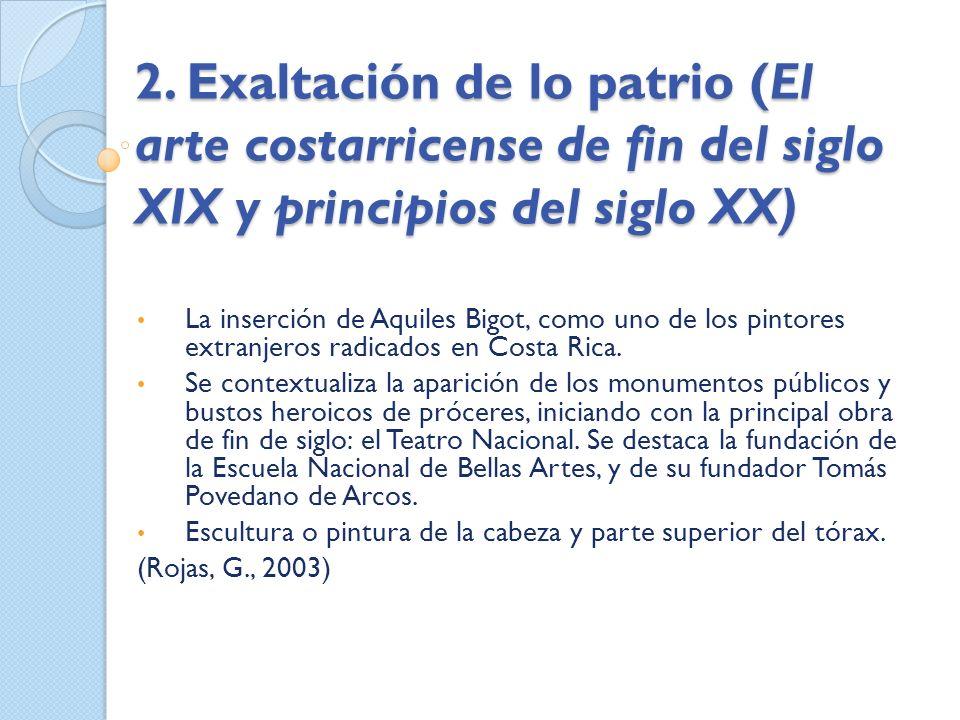 2. Exaltación de lo patrio (El arte costarricense de fin del siglo XIX y principios del siglo XX)
