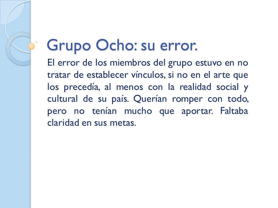 Grupo Ocho: su error.