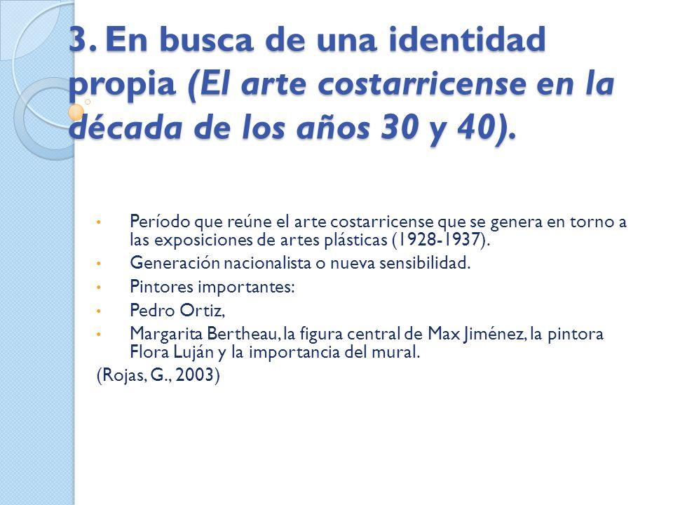 3. En busca de una identidad propia (El arte costarricense en la década de los años 30 y 40).