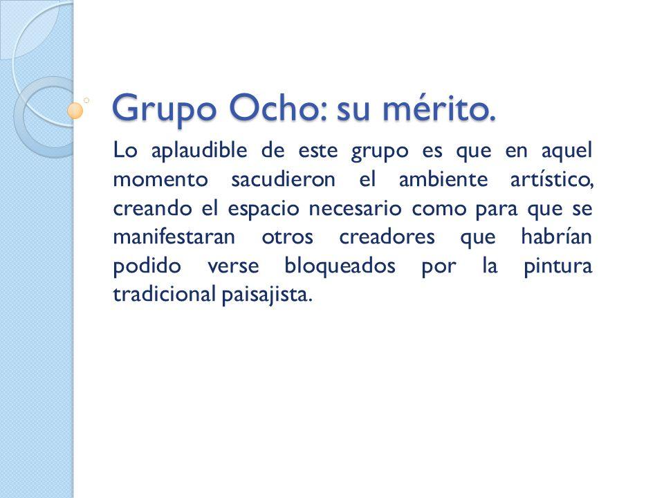 Grupo Ocho: su mérito.