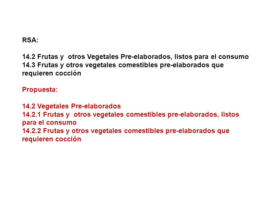 RSA: 14.2 Frutas y otros Vegetales Pre-elaborados, listos para el consumo.
