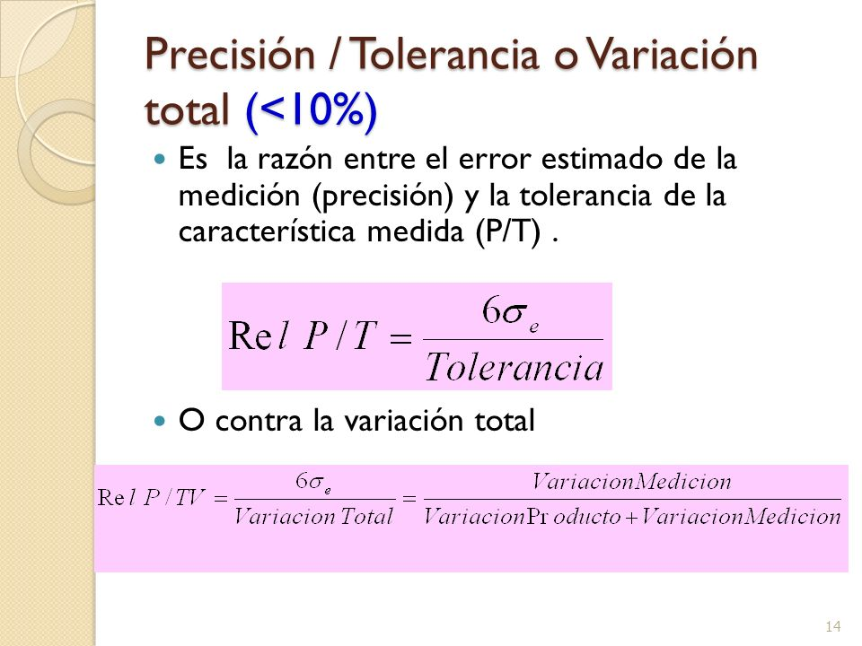 Precisión / Tolerancia o Variación total (<10%)