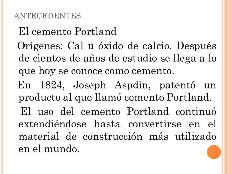 antecedentes El cemento Portland.
