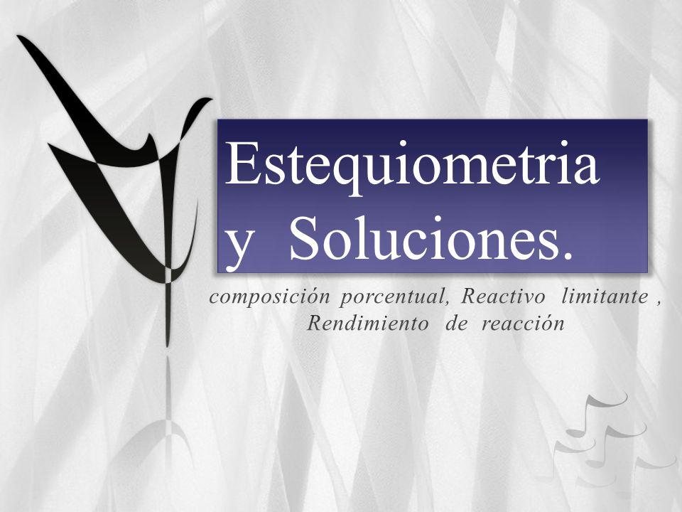 Estequiometria y Soluciones.