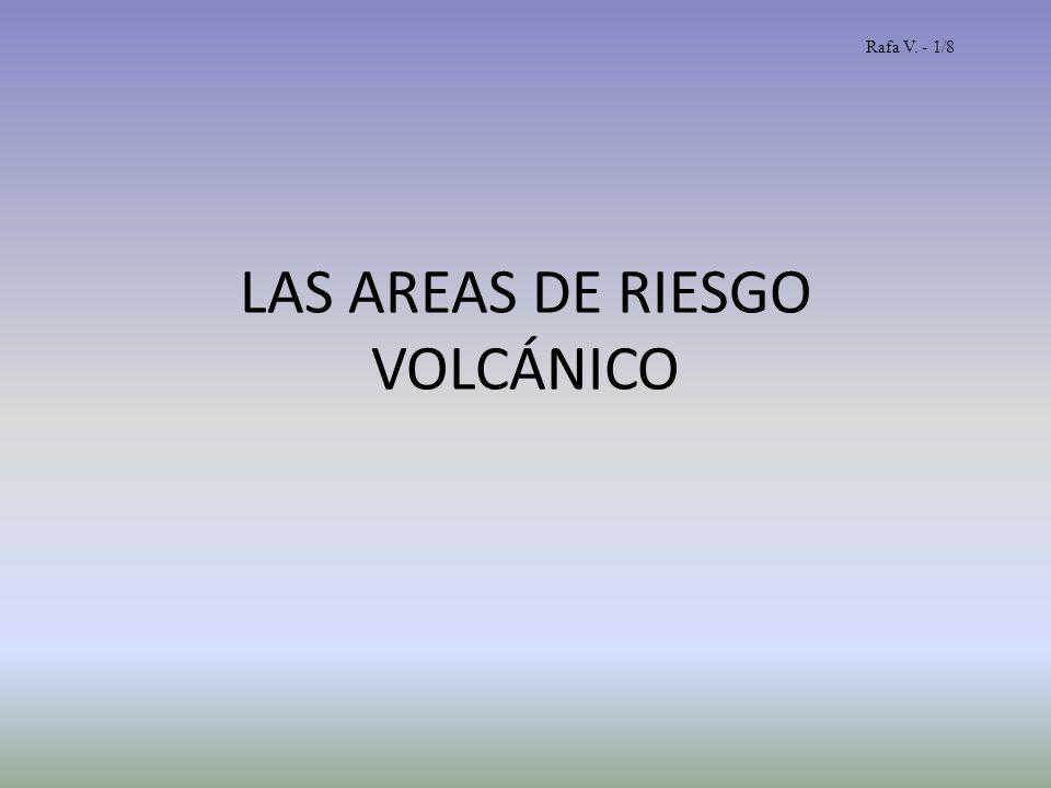 LAS AREAS DE RIESGO VOLCÁNICO