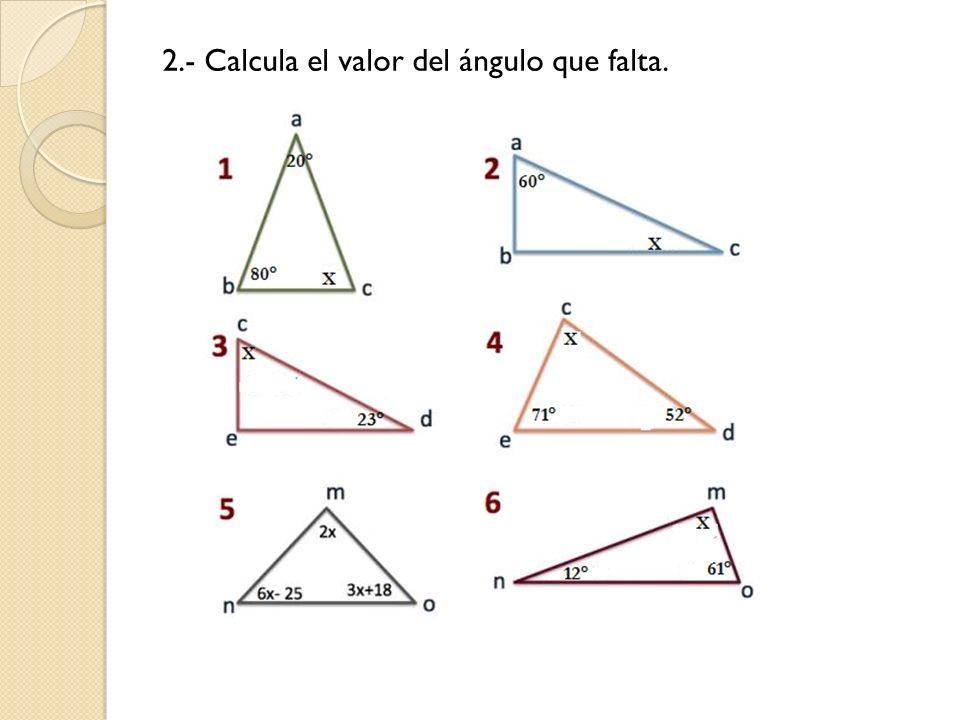 2.- Calcula el valor del ángulo que falta.