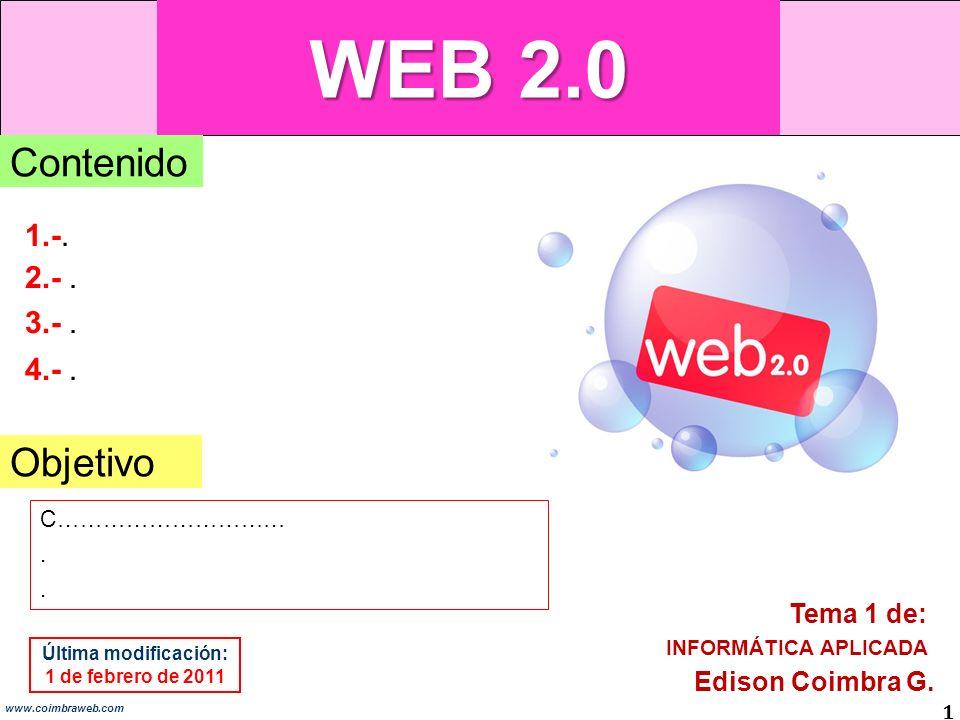 WEB 2.0 Contenido Objetivo 1.-. 2.- . 3.- . 4.- . Tema 1 de: