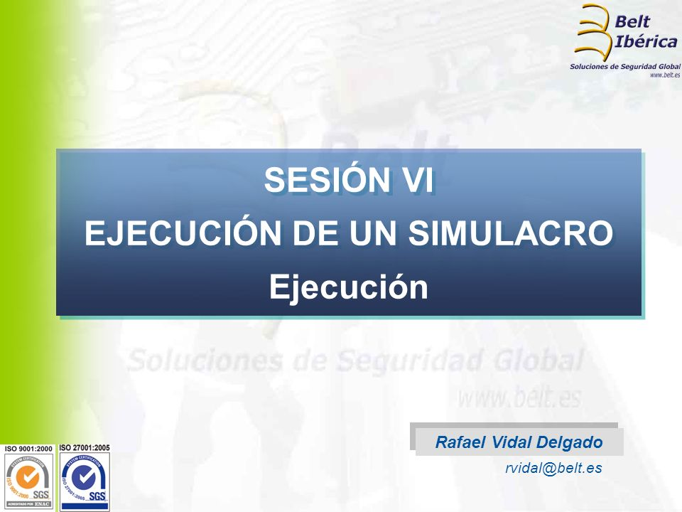 SESIÓN VI EJECUCIÓN DE UN SIMULACRO Ejecución