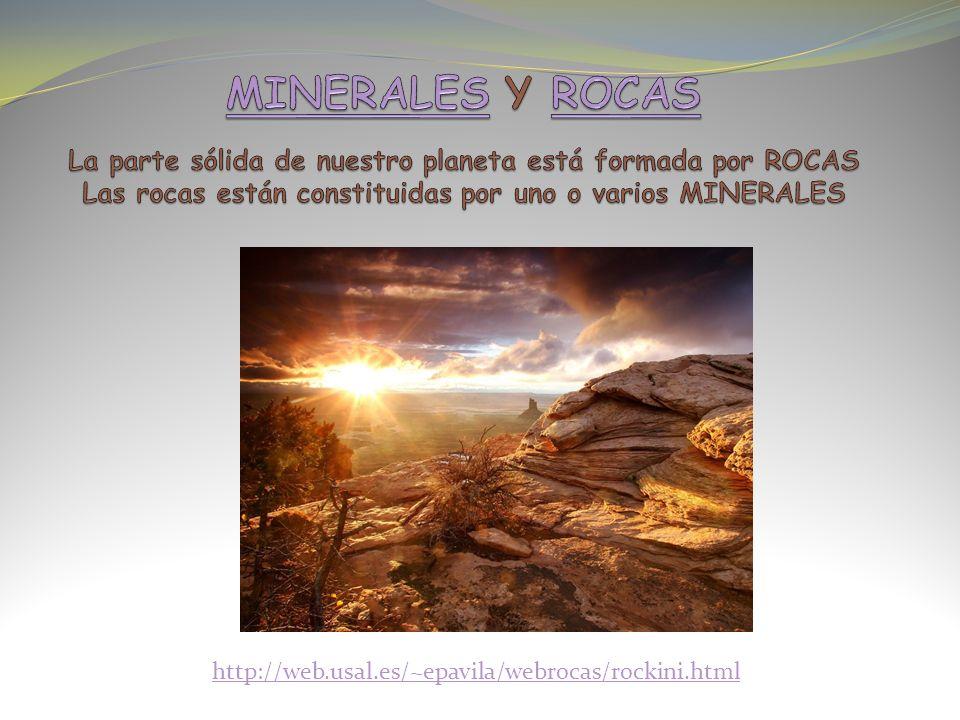 MINERALES Y ROCAS La parte sólida de nuestro planeta está formada por ROCAS. Las rocas están constituidas por uno o varios MINERALES.