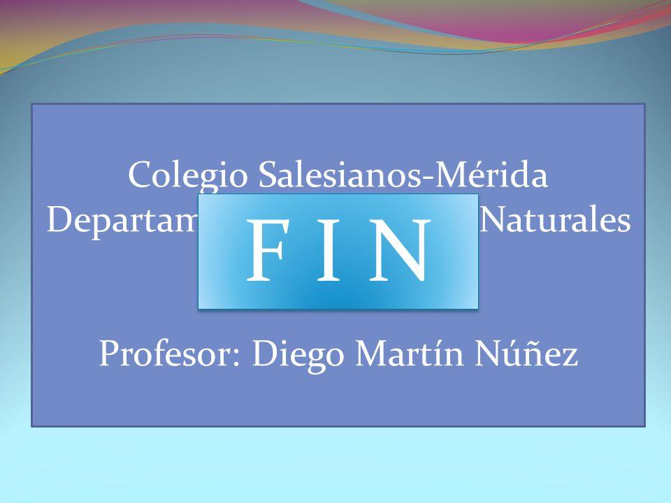 F I N Colegio Salesianos-Mérida Departamento de Ciencias Naturales