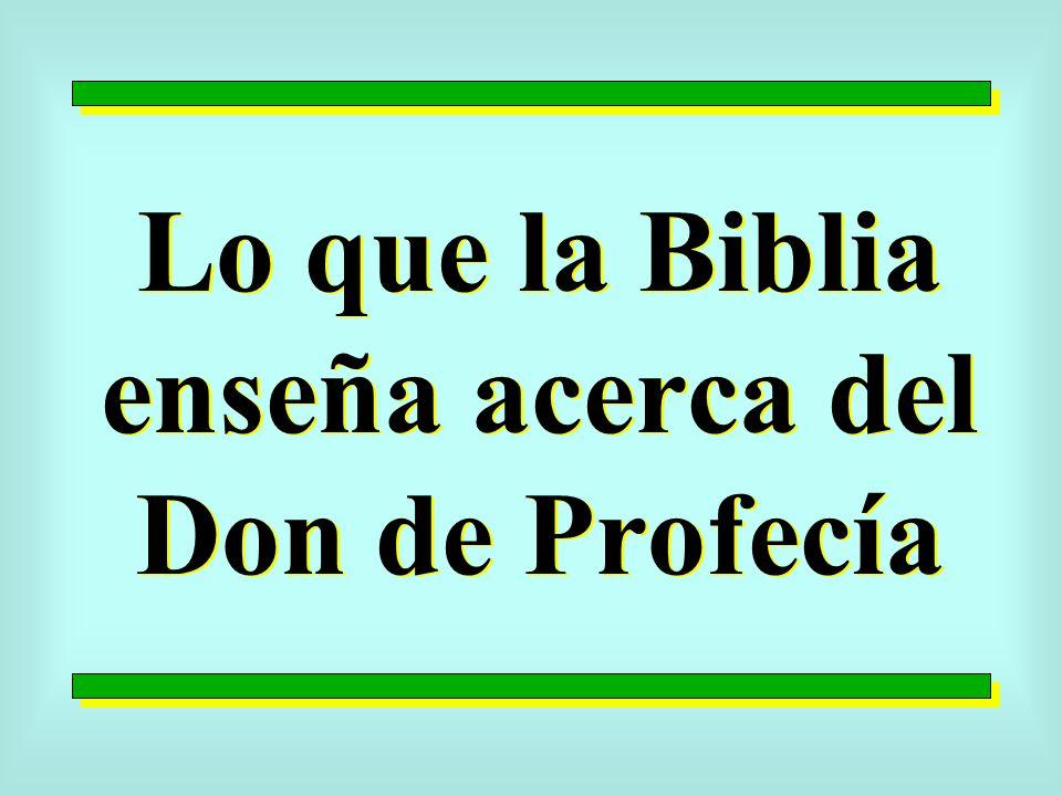 Lo que la Biblia enseña acerca del Don de Profecía