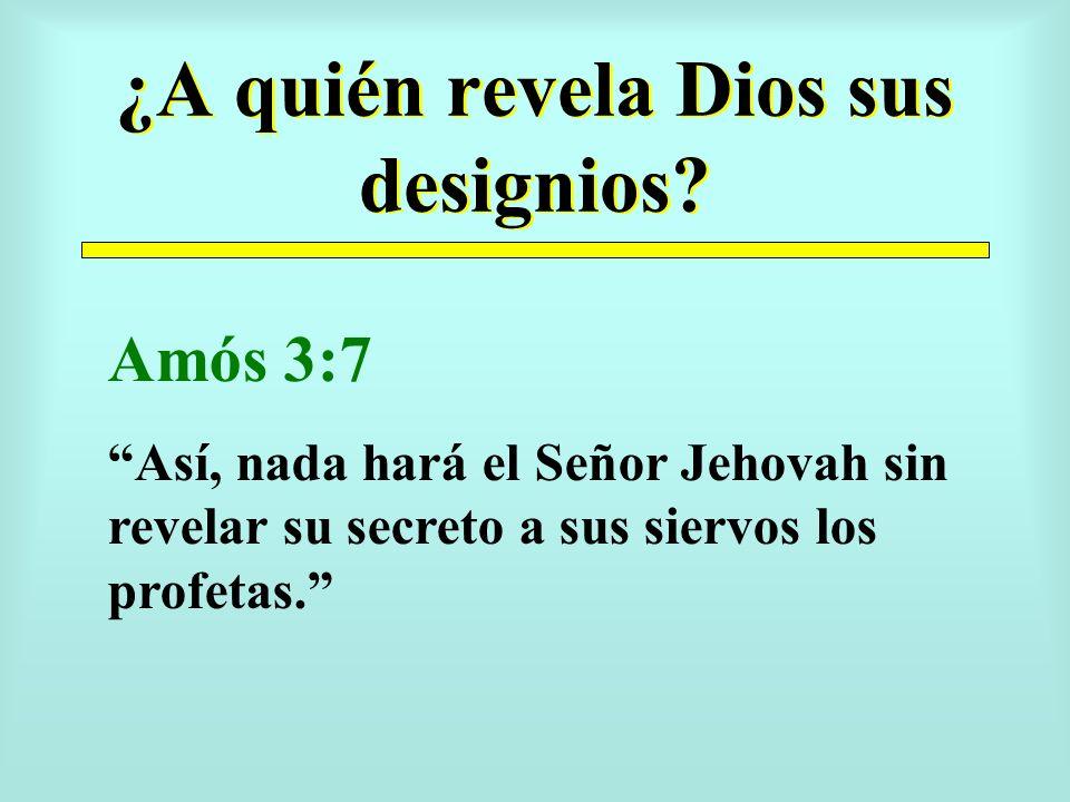 ¿A quién revela Dios sus designios