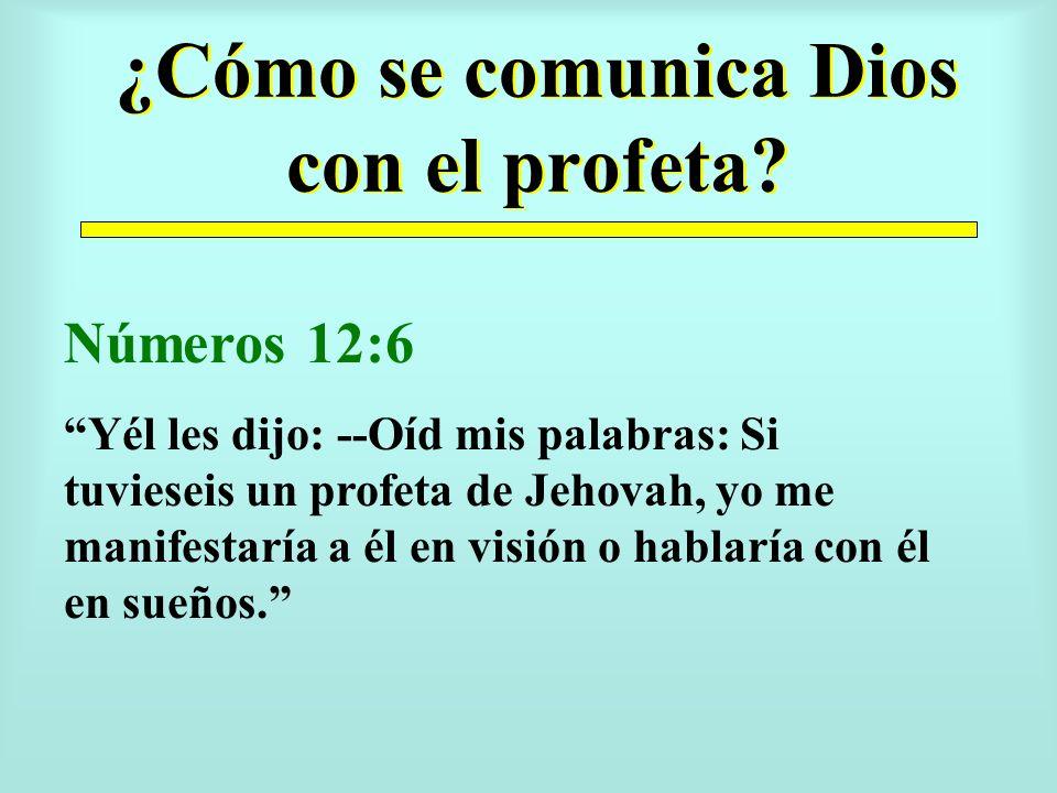¿Cómo se comunica Dios con el profeta