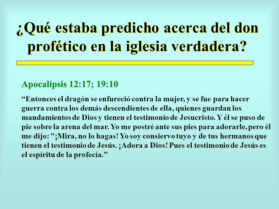 ¿Qué estaba predicho acerca del don profético en la iglesia verdadera