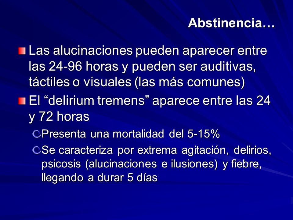 El delirium tremens aparece entre las 24 y 72 horas