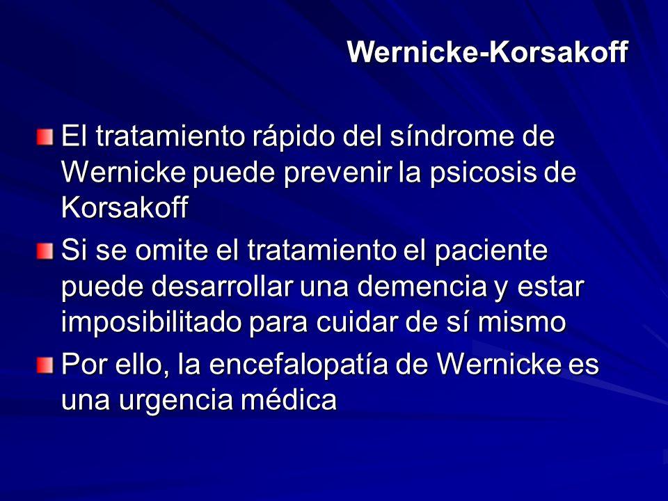 Wernicke-Korsakoff El tratamiento rápido del síndrome de Wernicke puede prevenir la psicosis de Korsakoff.
