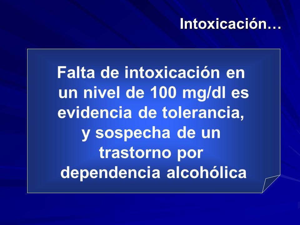Falta de intoxicación en un nivel de 100 mg/dl es