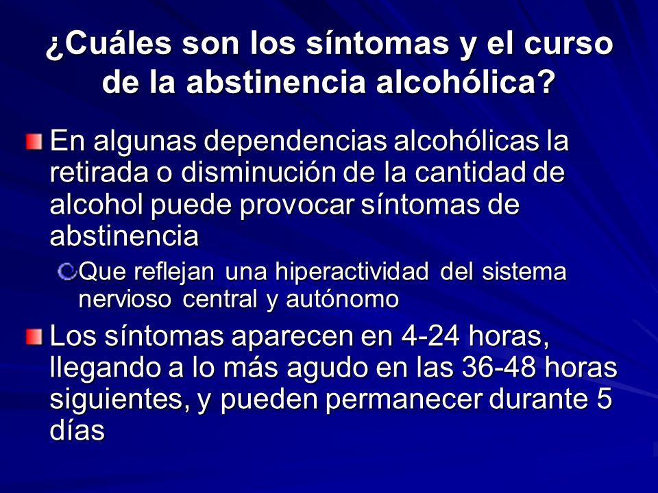 ¿Cuáles son los síntomas y el curso de la abstinencia alcohólica