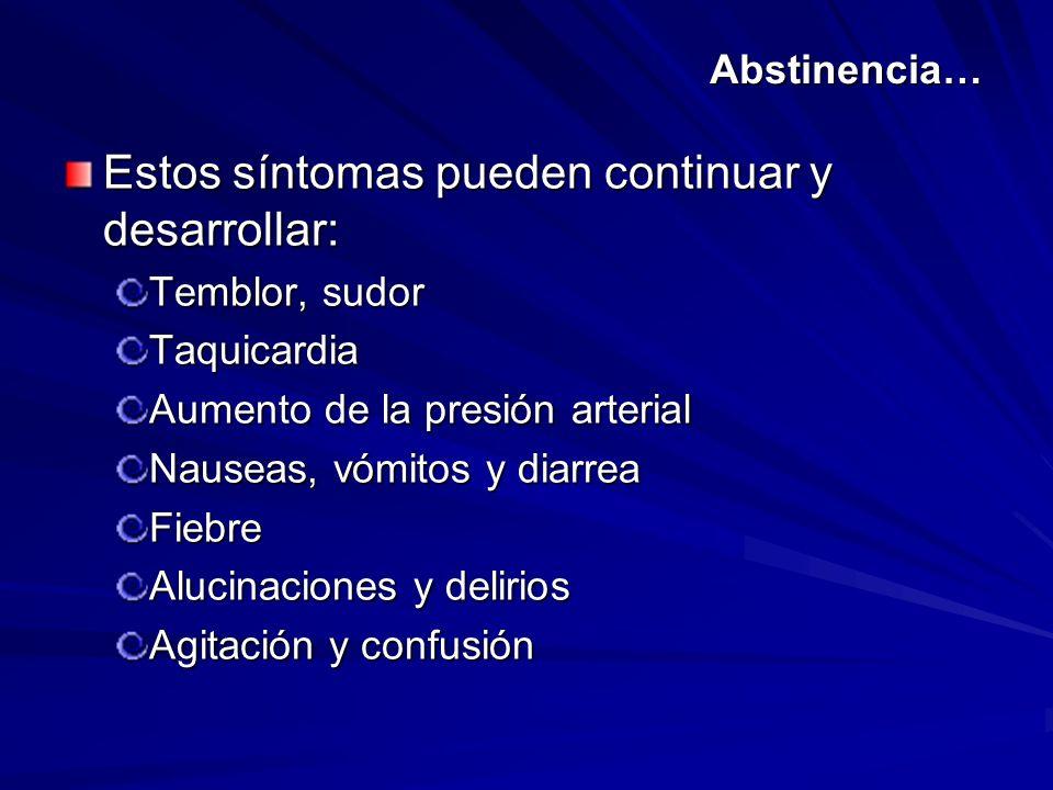 Estos síntomas pueden continuar y desarrollar: