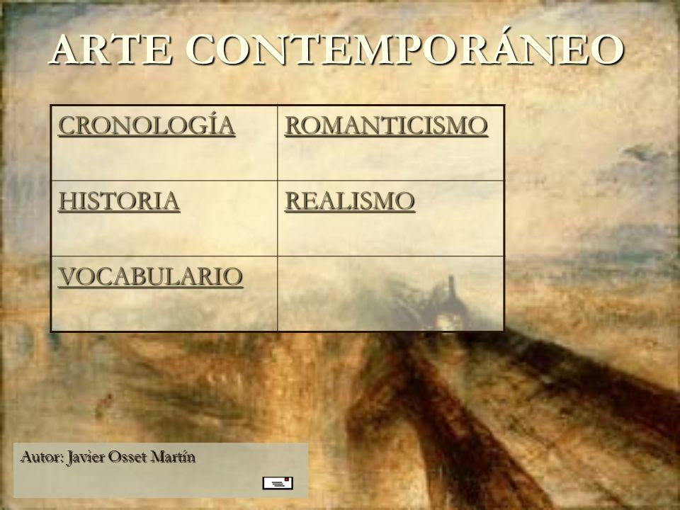 ARTE CONTEMPORÁNEO CRONOLOGÍA ROMANTICISMO HISTORIA REALISMO