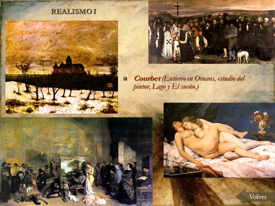 Courbet (Entierro en Ornans, estudio del pintor, Lago y El sueño.)