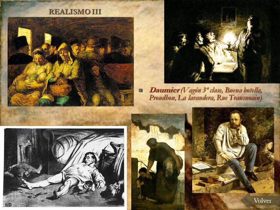 REALISMO III Daumier (Vagón 3ª clase, Buena botella, Proudhon, La lavandera, Rue Transnoain) Volver