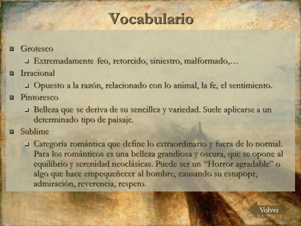 Vocabulario Grotesco. Extremadamente feo, retorcido, siniestro, malformado,… Irracional.