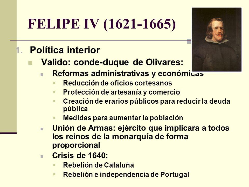 FELIPE IV (1621-1665) Política interior