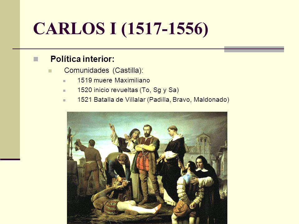 CARLOS I (1517-1556) Política interior: Comunidades (Castilla):