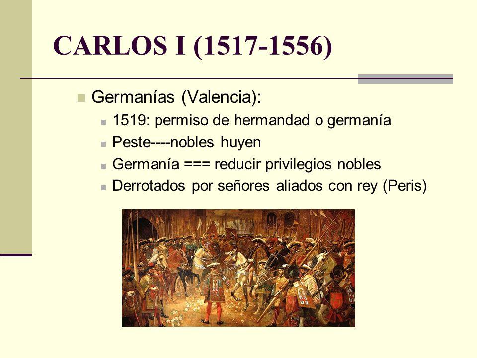 CARLOS I (1517-1556) Germanías (Valencia):