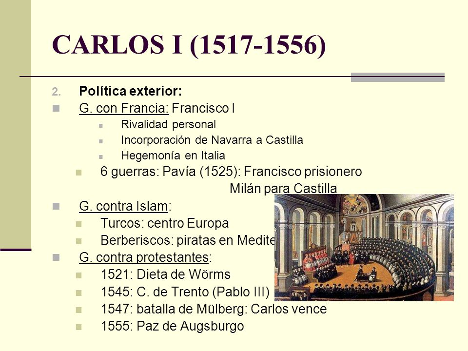 CARLOS I (1517-1556) Política exterior: G. con Francia: Francisco I