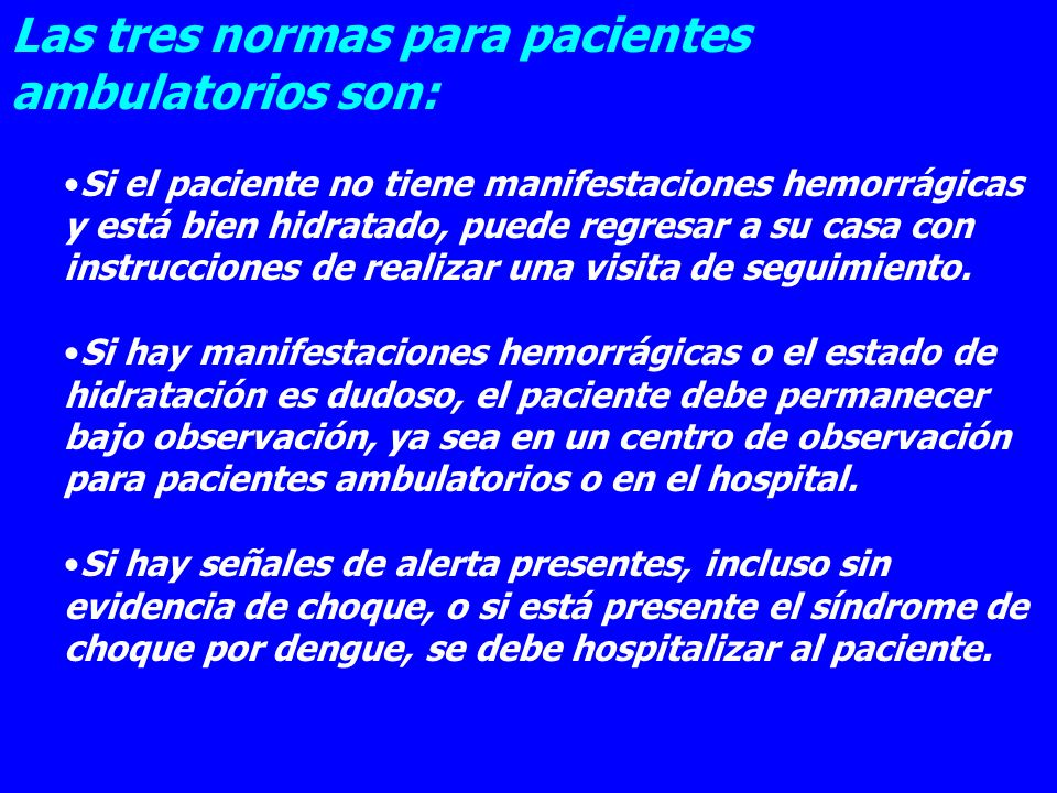 Las tres normas para pacientes ambulatorios son: