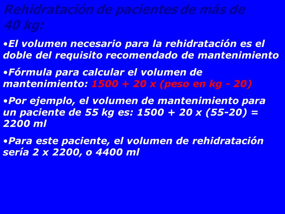 Rehidratación de pacientes de más de 40 kg: