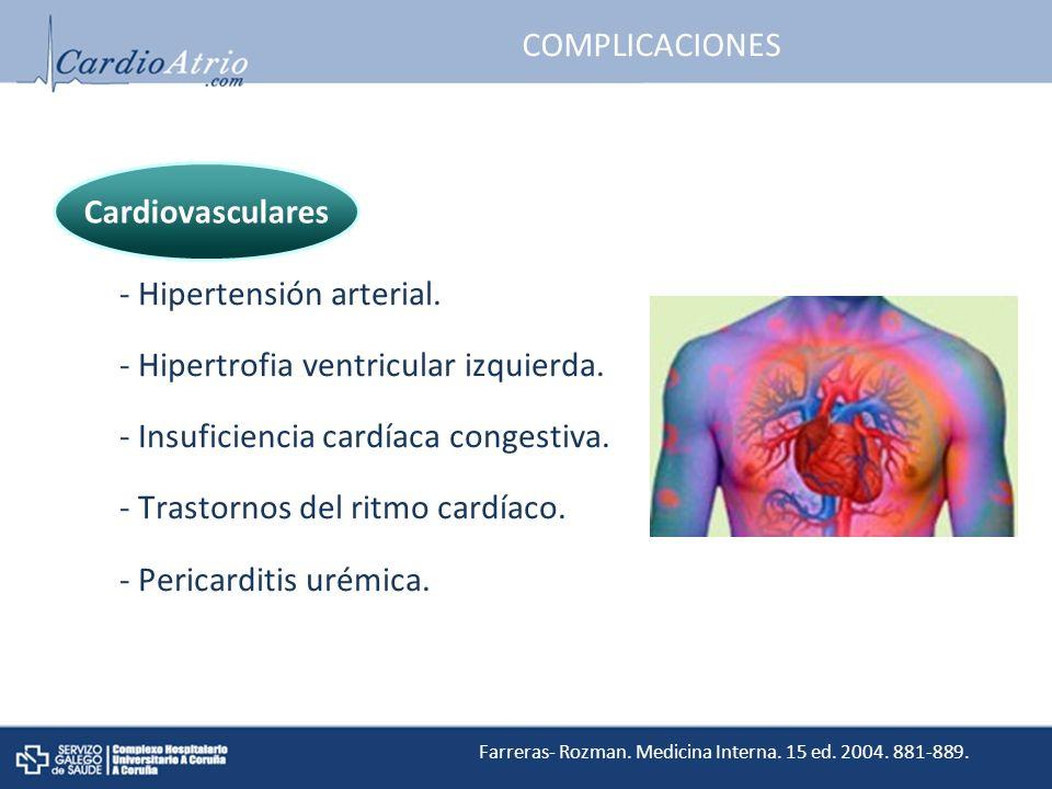 - Hipertensión arterial. - Hipertrofia ventricular izquierda.