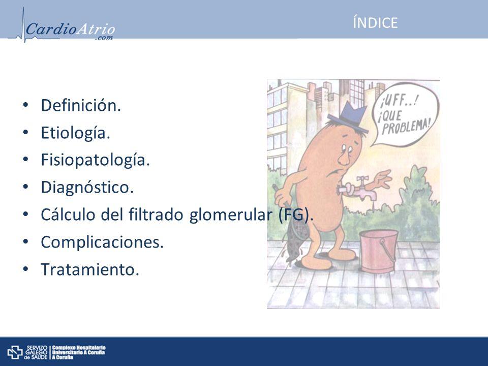 Cálculo del filtrado glomerular (FG). Complicaciones. Tratamiento.