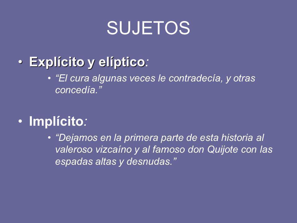 SUJETOS Explícito y elíptico: Implícito:
