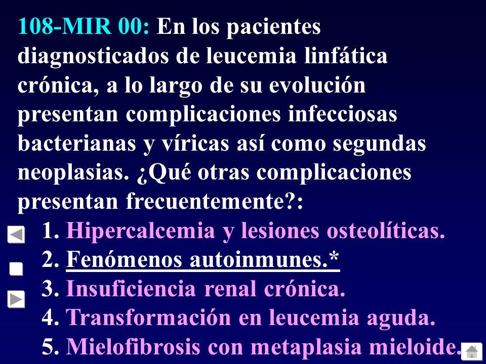 108-MIR 00: En los pacientes diagnosticados de leucemia linfática crónica, a lo largo de su evolución presentan complicaciones infecciosas bacterianas y víricas así como segundas neoplasias. ¿Qué otras complicaciones presentan frecuentemente :