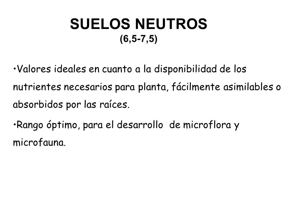 SUELOS NEUTROS (6,5-7,5)