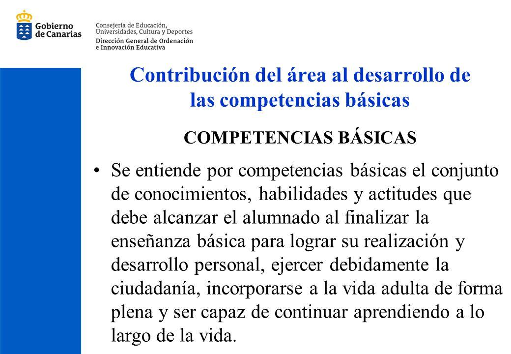 Contribución del área al desarrollo de las competencias básicas COMPETENCIAS BÁSICAS