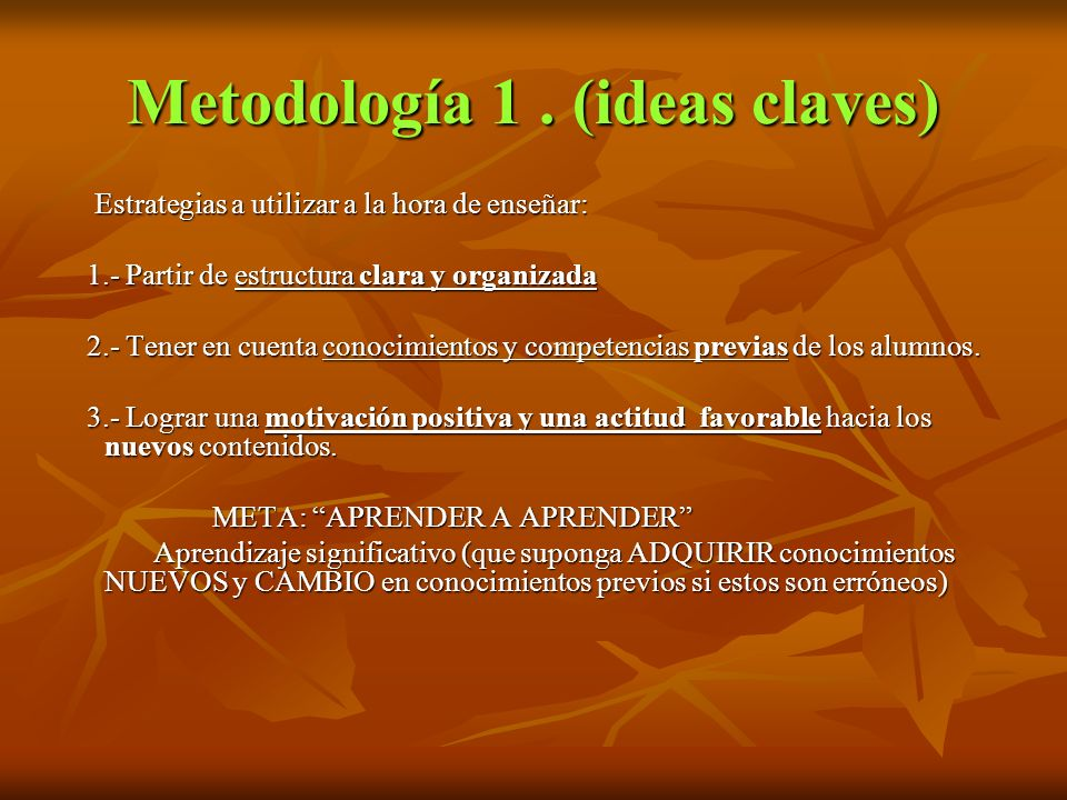 Metodología 1 . (ideas claves)