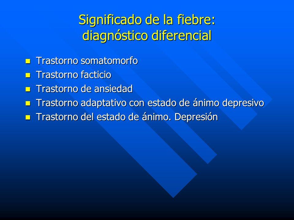 Significado de la fiebre: diagnóstico diferencial