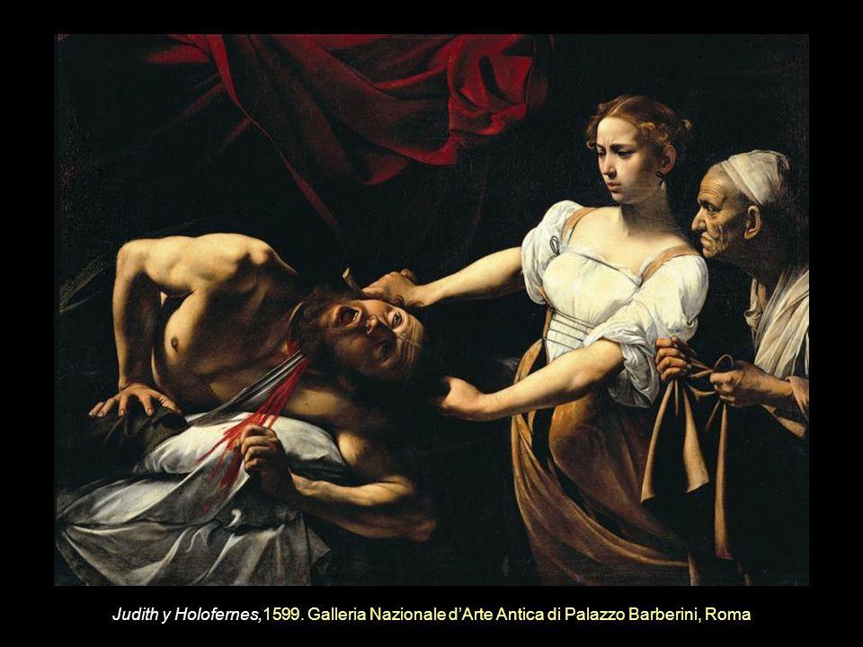 Judith y Holofernes,1599. Galleria Nazionale d'Arte Antica di Palazzo Barberini, Roma