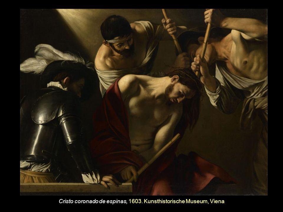 Cristo coronado de espinas, 1603. Kunsthistorische Museum, Viena